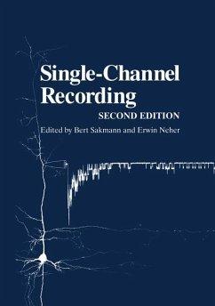 Single-Channel Recording - Sakmann, Bert / Neher, Erwin (Hrsg.)