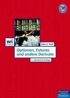 Optionen, Futures und andere Derivate (Pearson Studium - Economic BWL) - Hull, Prof. Dr. John C.