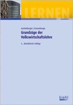 Grundzüge der Volkswirtschaftslehre - Guckelsberger, Ulli; Kronenberger, Stefan