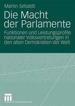 Die Macht der Parlamente - Sebaldt, Martin