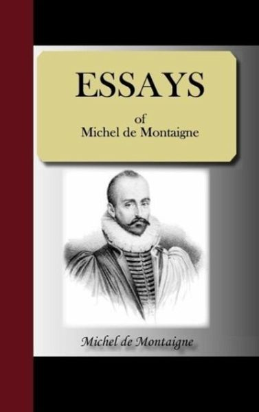 Essays of Michel de Montaigne — Complete by Michel de Montaigne