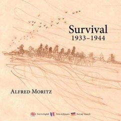 Survival 1933-1944 - Moritz, Alfred