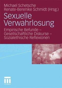 Sexuelle Verwahrlosung - Schetsche, Michael / Schmidt, Renate-Berenike (Hrsg.)