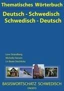 Thematisches Wörterbuch Deutsch - Schwedisch / Schwedisch - Deutsch - Strandberg, Love; Hansen, Michelle; Stechlicka, Liv Beate