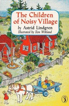 The Children of Noisy Village - Lindgren, Astrid