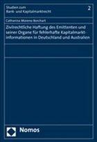 Zivilrechtliche Haftung des Emittenten und seiner Organe für fehlerhafte Kapitalmarktinformationen in Deutschland und Australien - Moreno Borchart, Catharina