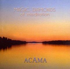 Magic Diamonds Of Meditation - Acama