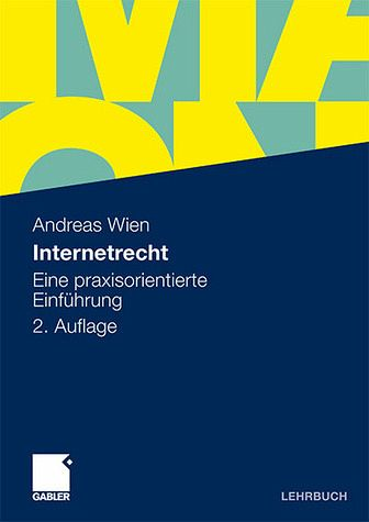 Internetrecht : eine praxisorientierte Einführung. Lehrbuch - Wien, Andreas