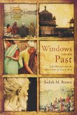 Windows Into the Past: Life Histories and the Historian of South Asia