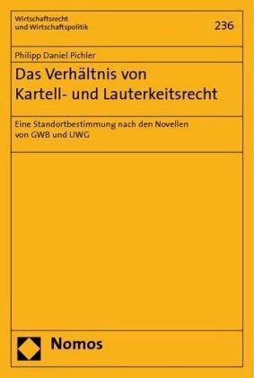 Das Verhältnis von Kartell- und Lauterkeitsrecht - Pichler, Philipp D.