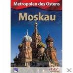 Metropolen des Ostens - Moskau