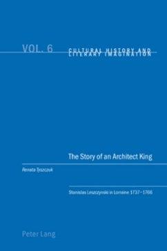 The Story of an Architect King - Tyszczuk, Renata