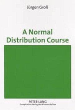A Normal Distribution Course - Groß, Jürgen