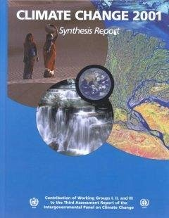 Climate Change 2001: Synthesis Report: Third Assessment Report of the Intergovernmental Panel on Climate Change - Watson, T. (ed.)