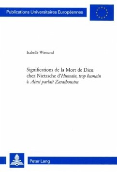 Significations de la Mort de Dieu chez Nietzsche d'Humain, trop humain à Ainsi parlait Zarathoustra - Wienand, Isabelle