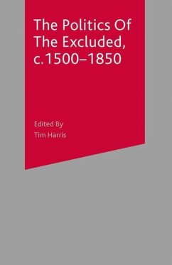 The Politics of the Excluded, c. 1500-1850 - Harris, Tim