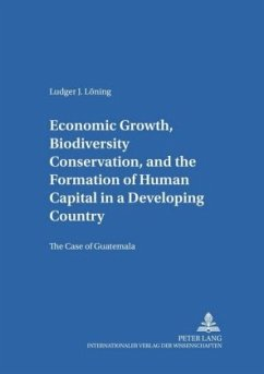 Economic Growth, Biodiversity Conservation, and the Formation of Human Capital in a Developing Country: The Case of Guatemala - Löning, Ludger