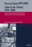 Vivre en Suisse 1999-2000. Leben in der Schweiz 1999-2000