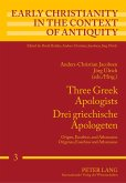 Three Greek Apologists. Drei griechische Apologeten