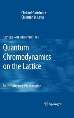 Quantum Chromodynamics on the Lattice - Gattringer, Christof;Lang, Christian B.