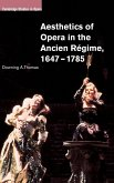 Aesthetics of Opera in the Ancien Régime, 1647-1785