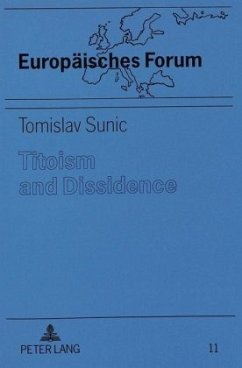 Titoism and Dissidence - Sunic, Tomislav