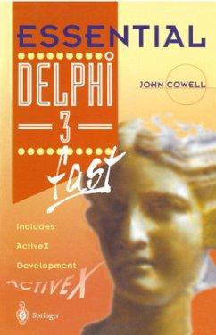 Essential Delphi 3 fast - Cowell, John