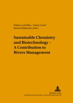 Sustainable Chemistry and Biotechnology - A Contribution to Rivers Management