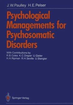 Psychological Managements for Psychosomatic Disorders - Paulley, J. W.; Pelser, H. E.