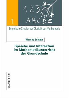 Sprache und Interaktion im Mathematikunterricht der Grundschule - Schütte, Marcus