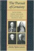 The Pursuit of Certainty: David Hume, Jeremy Bentham, John Stuart Mill, Beatrice Webb