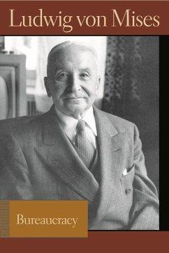 Bureaucracy - Mises, Ludwig Von