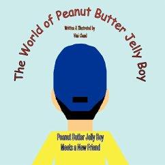 The World of Peanut Butter Jelly Boy: Peanut Butter Jelly Boy Meets a New Friend