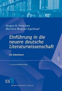 Einführung in die neuere deutsche Literaturwissenschaft - Petersen, Jürgen H.; Wagner-Egelhaaf, Martina