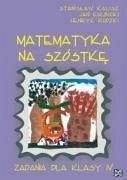 Matematyka na szostke Zadania dla klasy IV - Kalisz, Stanislaw Rudzki, Henryk Kulbicki, Jan