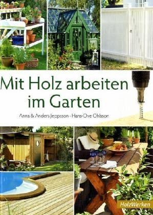 Mit holz arbeiten im garten von anna jeppsson anders for Garten arbeiten