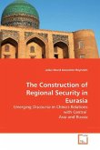 The Construction of Regional Security in Eurasia