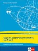 Communication Expert: Englische Geschäftskommunikation von A - Z
