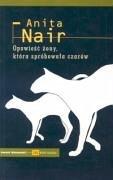 Opowiesc zony ktora sprobowala czarow - Nair, Anita