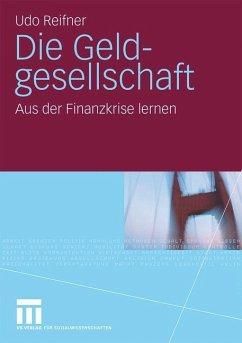 VS Verlag Die Geldgesellschaft Aus der Finanzkrise lernen Edition 2010 German eBook