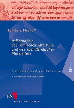 Paläographie des römischen Altertums und des abendländischen Mittelalters - Bischoff, Bernhard
