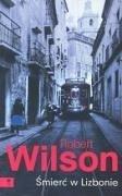 Smierc w Lizbonie - Wilson, Robert