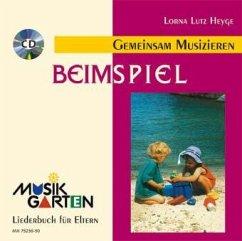 Musikgarten - Gemeinsam Musizieren, Beim Spiel, m. Audio-CD