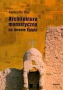 Architektura monastyczna na terenie Egiptu - Muc, Agnieszka