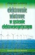 Elektrownie wiatrowe w systemie elektroenergetycznym - Lubosny, Zbigniew