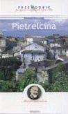 Pietrelcina Przewodnik po zyciu i miejscach Ojca Pio