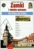 Zamki i obiekty warowne Od Opola do Zywca