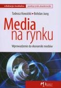 Media na rynku - Jung, Bohdan Kowalski, Tadeusz