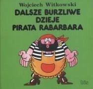 Dalsze burzliwe dzieje pirata Rabarbara - Witkowski, Wojciech