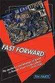 Fast Forward: The Aesthetics and Ideology of Speed in Russian Avant-Garde Culture, 1910-1930